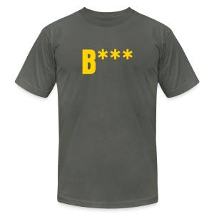 B*** - Men's T-Shirt by American Apparel