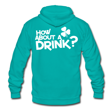 how about a drink? IRISH SHAMROCK clover Zip Hoodies/Jackets