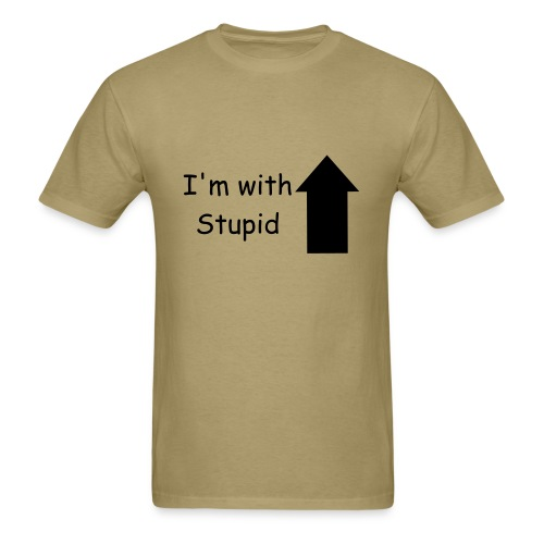 with stupid - Men's T-Shirt