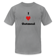 T-Shirts ~ Men's T-Shirt by American Apparel ~ I Heart Oatmeal
