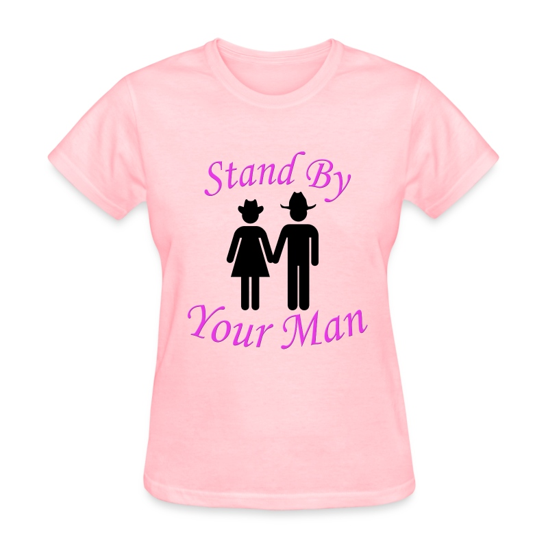 Stand By Your Man (Ladies) - Women's T-Shirt