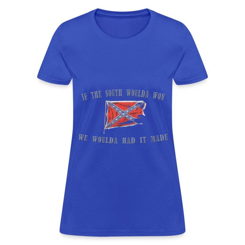If the South Woulda Won (Ladies) - Women's T-Shirt