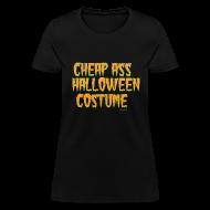 Women's T-Shirts ~ Women's T-Shirt ~ Cheap ass Halloween