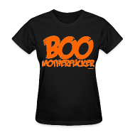 T-Shirts ~ Women's T-Shirt ~ Boo Motherfucker