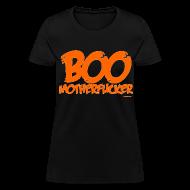 Women's T-Shirts ~ Women's T-Shirt ~ Boo Motherfucker