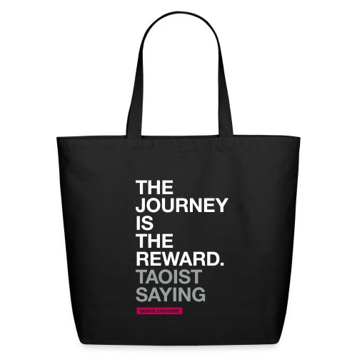 The journey is the reward. --Taoist saying eco-friendly canvas tote bag in black - Eco-Friendly Cotton Tote