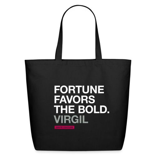 Fortune favors the bold. --Virgil eco-friendly canvas tote bag in black - Eco-Friendly Cotton Tote
