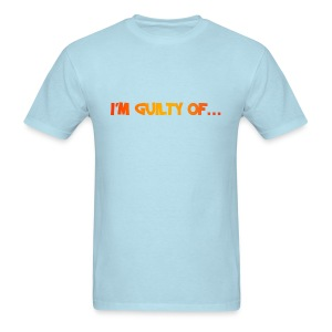 Silly Slogans (I'm Guilty Of...) - Men's T-Shirt