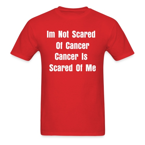 Cancer Ain't Scary - Men's T-Shirt