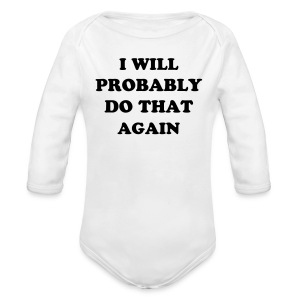 I'M NOT DOING THAT AGAIN - Long Sleeve Baby Bodysuit