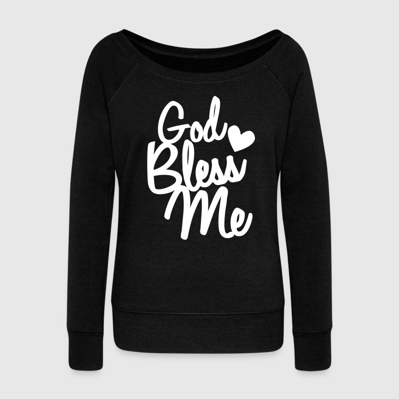god bless me Long Sleeve Shirts - Women's Wideneck Sweatshirt