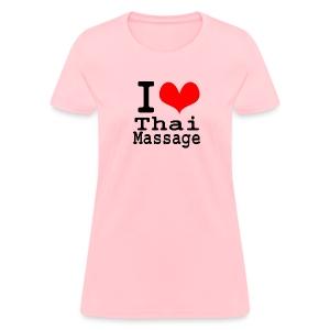 I love Thai massage - Women's T-Shirt