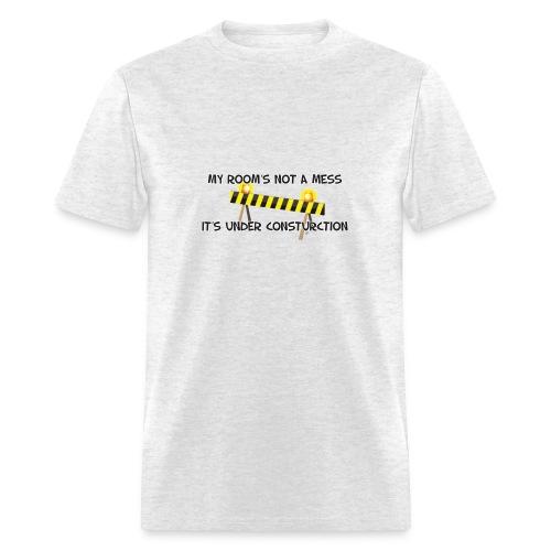 My Romm Under Construction. TM  Mens Tee - Men's T-Shirt