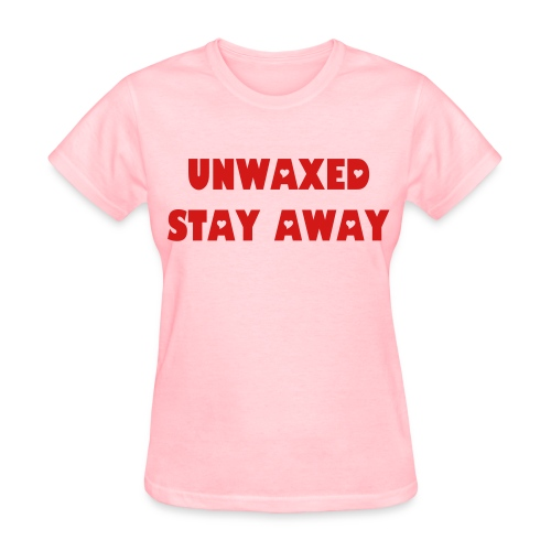 HAVEN'T WAXED - KEEP AWAY - Women's T-Shirt