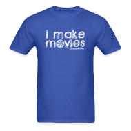 T-Shirts ~ Men's T-Shirt ~ I MAKE MOVIES