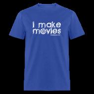 T-Shirts ~ Men's T-Shirt ~ I MAKE MOVIES