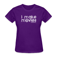 T-Shirts ~ Women's T-Shirt ~ I MAKE MOVIES