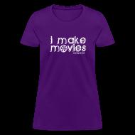 Women's T-Shirts ~ Women's T-Shirt ~ I MAKE MOVIES