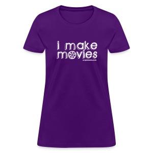 I MAKE MOVIES - Women's T-Shirt