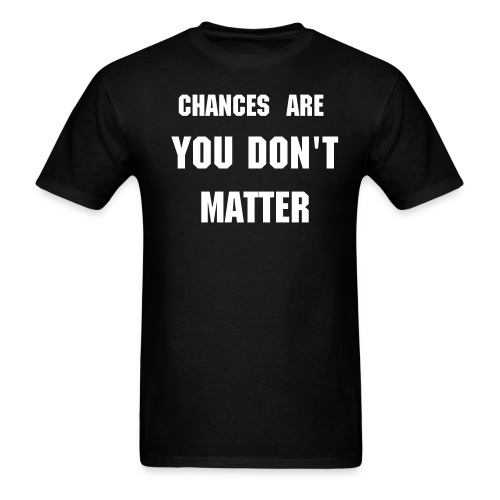 you don't matter - Men's T-Shirt