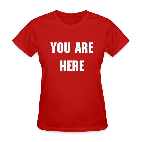 You are here - Women's T-Shirt