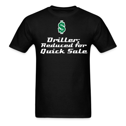 Driller Reduced for quick sale - Men's T-Shirt