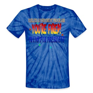 Trump For President - Unisex Tie Dye T-Shirt