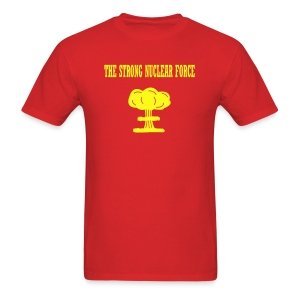 The Strong Nuclear Force - Men's T-Shirt