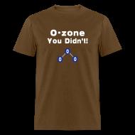 T-Shirts ~ Men's T-Shirt ~ O-Zone You Didn't!
