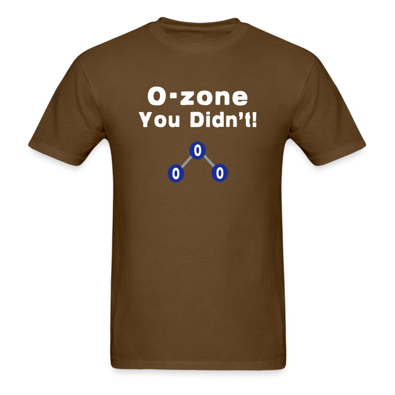 O-Zone You Didn't! - Men's T-Shirt