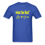 T-Shirts ~ Men's T-Shirt ~ What The Flux?