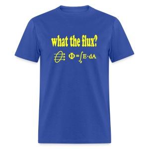 What The Flux? - Men's T-Shirt
