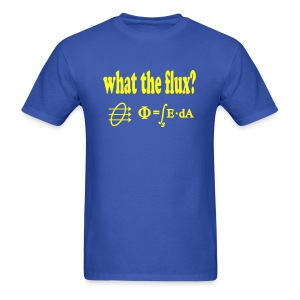 What The Flux? - Men's T-Shirt