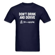 T-Shirts ~ Men's T-Shirt ~ Don't Drink and Derive