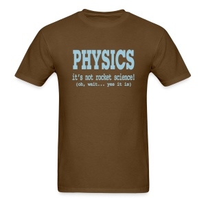 It's Not Rocket Science! - Men's T-Shirt