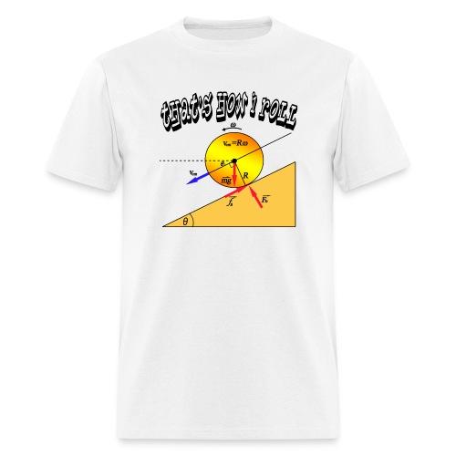 That's How I Roll - Men's T-Shirt