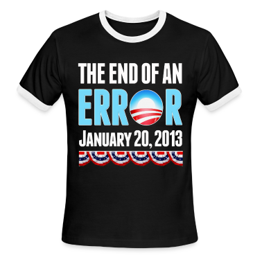 The End of An Error January 20, 2013 Anti Obama T-Shirts