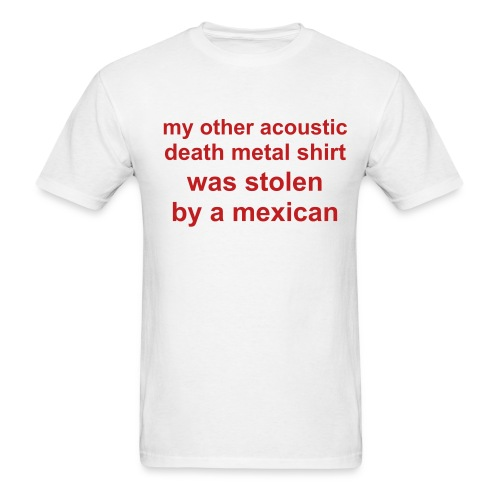 Stolen By A Mexican - Men's T-Shirt