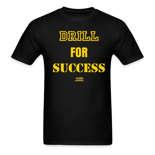 Drill for success  - Men's T-Shirt