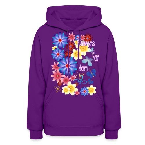 Flowers For Mom - Women's Hoodie