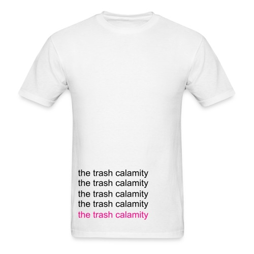 Unisex The Trash Calamity in White - Men's T-Shirt