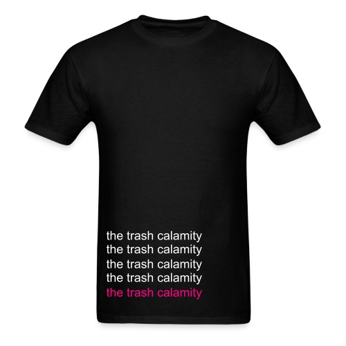 Unisex The Trash Calamity in Black - Men's T-Shirt