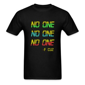 F.Cuz - No One - Men's T-Shirt