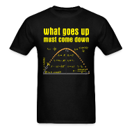 T-Shirts ~ Men's T-Shirt ~ What Goes Up, Must Come Down