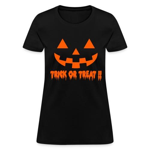 Trick or treat!! - Women's T-Shirt