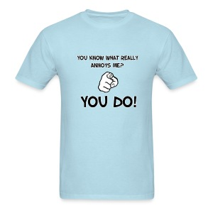 Humorous Phrases (You Know Who Annoys Me?) - Men's T-Shirt