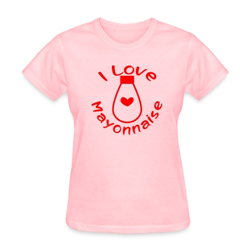 I Love Mayonnaise - Women's T-Shirt