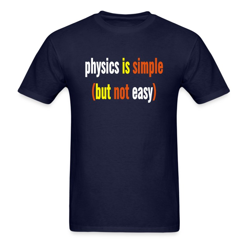 Physics is Simple (But Not Easy) - Men's T-Shirt