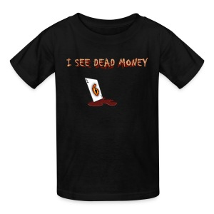 I see dead money - Kids' T-Shirt