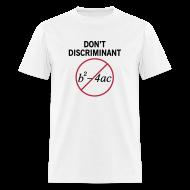 T-Shirts ~ Men's T-Shirt ~ Don't Discriminant